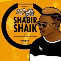 Masterpiece - Shabir Shaik ft. Shuffle  Muzik, Snowdeep & Zero21s Finset